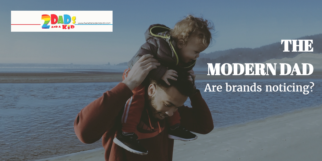 Dad's role is changing, are brands noticing?
