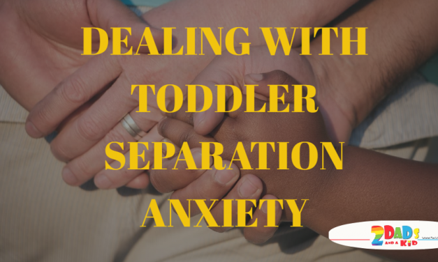 TIPS TO DEAL WITH YOUR TODDLER'S SEPARATION ANXIETY
