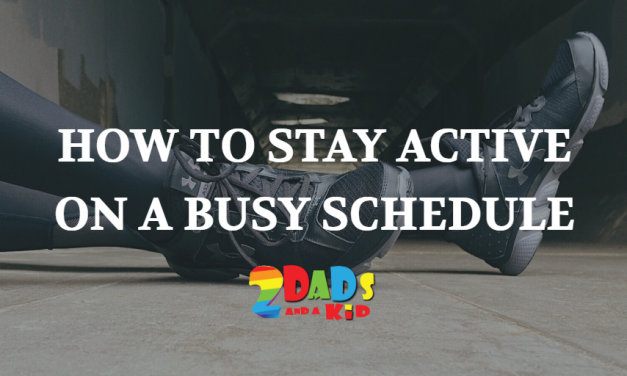 HOW TO STAY ACTIVE ON A BUSY SCHEDULE