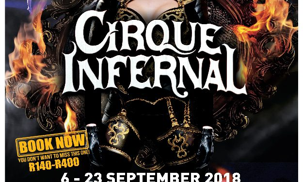 REVIEW : CIRQUE INFERNAL EXPLODES ONTO  JOBURG THEATRE STAGE THIS SEPTEMBER