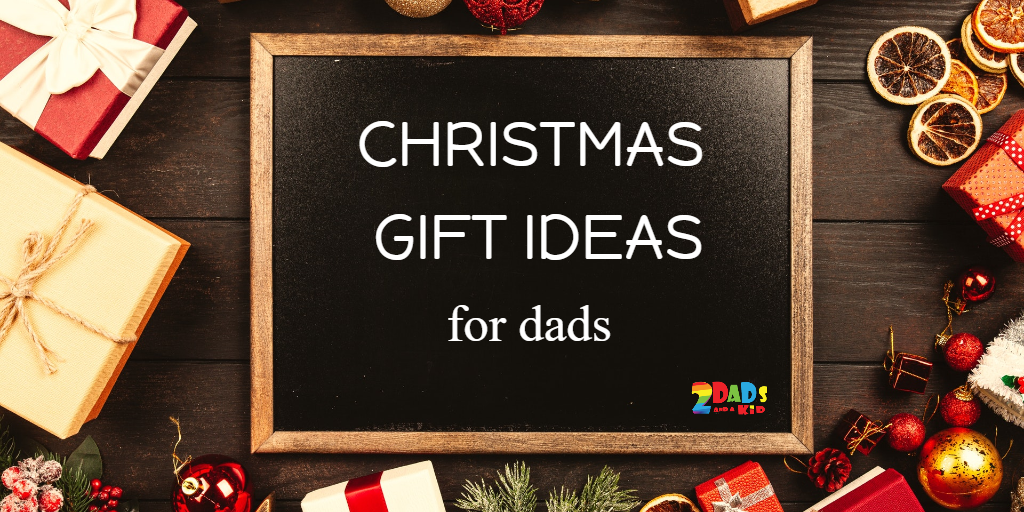 CHRISTMAS GIFT IDEAS FOR DADS