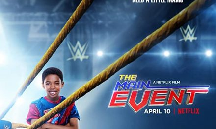 {{ NEW MOVIE }} WWE INSPIRED 'THE MAIN EVENT'  OUT FRIDAY 10 APRIL 2020