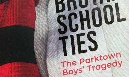 BOOK REVIEW : BRUTAL SCHOOL TIES – THE PARKTOWN BOYS' TRAGEDY