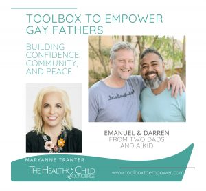 THE TOOLBOX TO EMPOWER GAY FATHERS HOSTED BY MARYANNE TRANTER